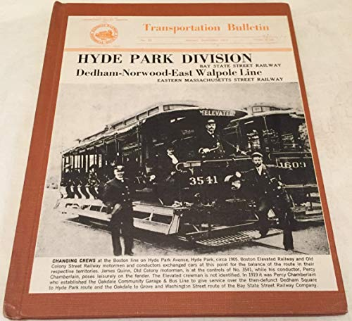 National Railway Historical Society Transportation Bulletin No. 82: Hyde Park Division, Bay State...