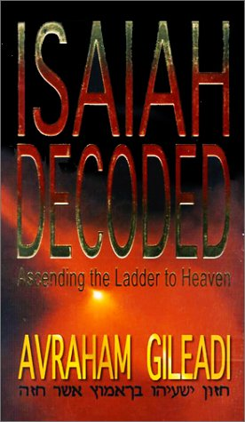9780910511070: Isaiah Decoded: Ascending the Ladder to Heaven