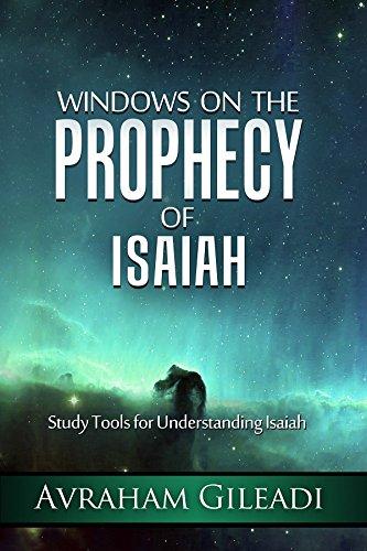 Windows on the Prophecy of Isaiah: Avraham Gileadi