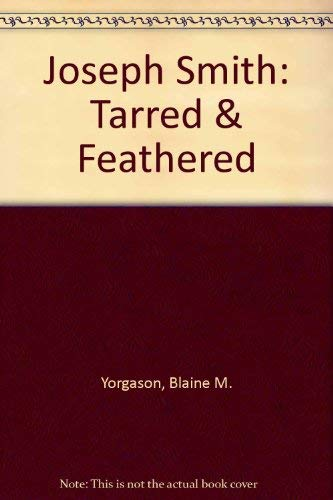 9780910523370: Joseph Smith: Tarred & Feathered