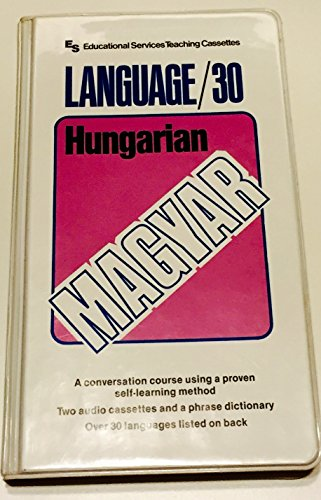 9780910542555: Hungarian: Language/30 : A Conversation Course Using a Proven Self-Learning Method/Book/2 Audio Cassettes (Hungarian Edition)