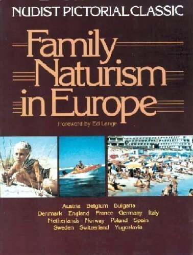 Family Naturism in Europe: A Nudist Pictorial: Lange, Ed; Loam,