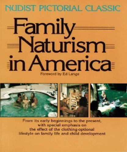 Family Naturism in America: A Nudist Pictorial: Lange, Ed