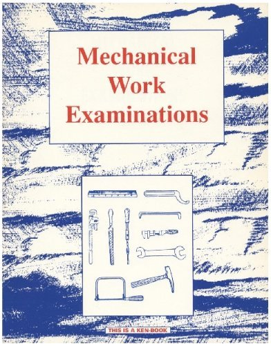 Mechanical Work Examinations: A Study Guide for Civil Service, Labor Organization, and Industrial ...