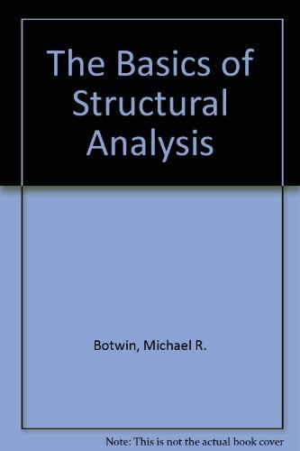 the basics of STRUCTURAL ANALYSIS: botwin,michael & george murnen