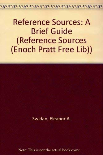 9780910556262: Reference Sources: A Brief Guide (REFERENCE SOURCES (ENOCH PRATT FREE LIB))