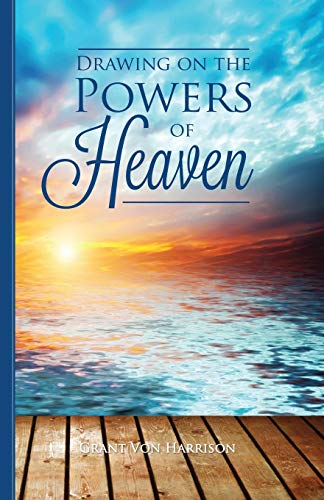 9780910558006: Drawing on the Powers of Heaven