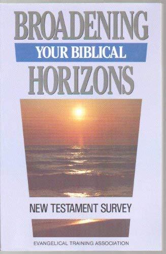 9780910566193: New Testament Survey: Broadening Your Biblical Horizons