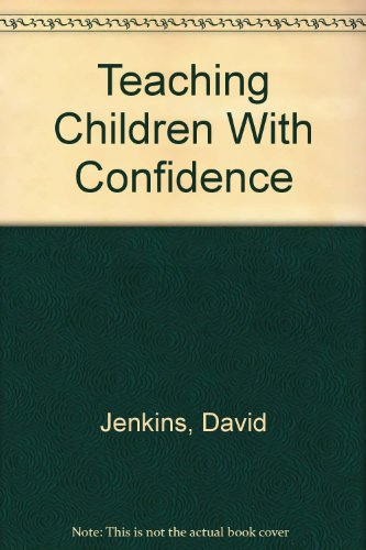 Teaching Children With Confidence (0910566399) by Jenkins, David