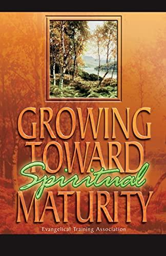 9780910566452: Growing Toward Spiritual Maturity