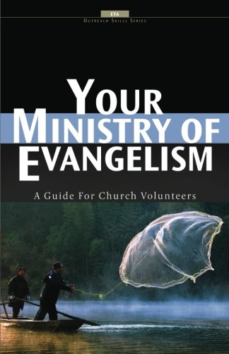 Your ministry of Evangelism: A guide for church volunteers (0910566488) by Elmer L. Towns D.D.