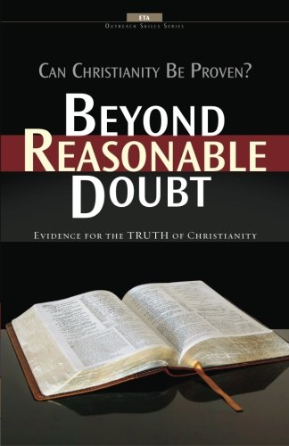 9780910566704: Beyond Reasonable Doubt!: Evidence for the Truth of Christianity