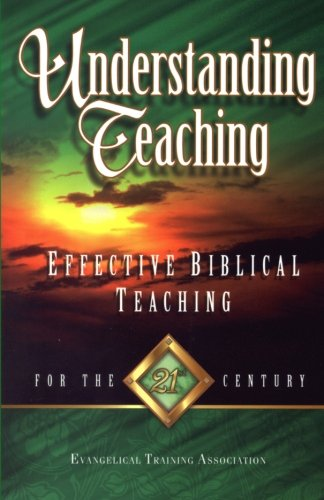 Understanding Teaching Effective Bible Teaching For The: Gregory C Carlson