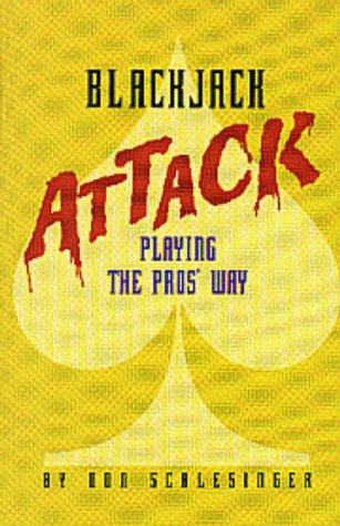 Blackjack Attack: Playing the Pros' Way: Schlesinger, Don; Schlesinger, Don