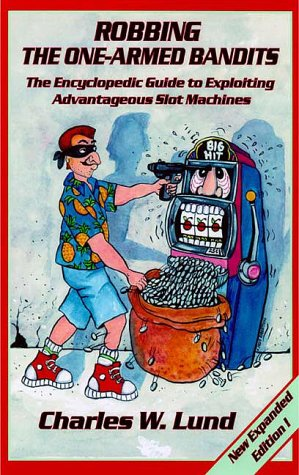 9780910575133: Robbing the One-Armed Bandits (2nd Edition): An Encyclopedic Guide to Finding and Exploiting Advantageous Slot Machines