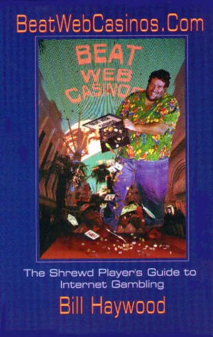 9780910575140: BeatWebCasinos.com: A Shrewd Player's Guide to Internet Gambling