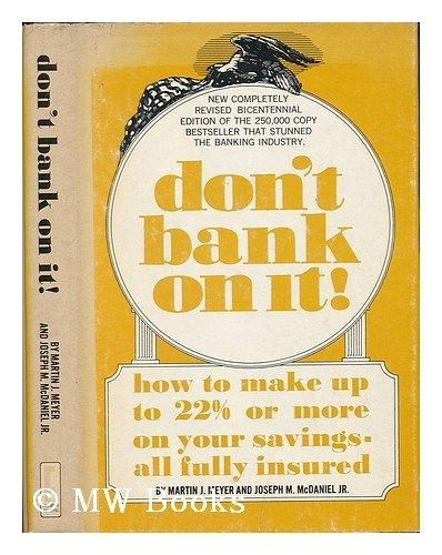 Don't bank on it!: How to make up to 13 1/2% or more on your savings, all fully insured,:...