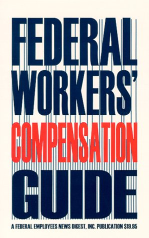 9780910582438: Federal Workers' Compensation Guide