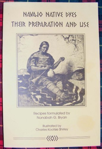 9780910584579: Navajo Native Dyes: Their Preparation and Use