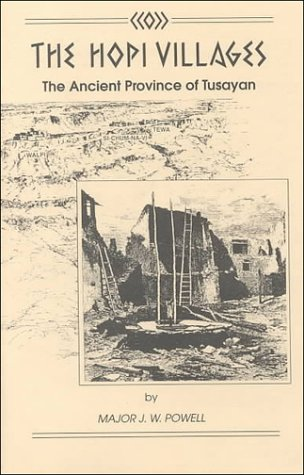 The Hopi Villages: The Ancient Province of: Powell, John Wesley