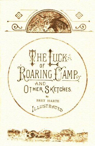 9780910584777: The Luck of Roaring Camp and Other Sketches