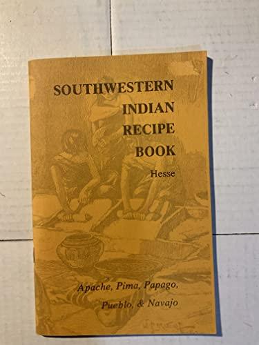 Southwestern Indian Recipe Book Vol 1; Apache, Papago, Pima, Pueblo & Navajo: Hesse, Zora ...