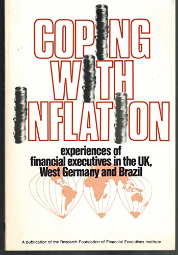 9780910586467: Coping With Inflation: Experiences of Financial Executives in the United Kingdom, Brazil, and West Germany
