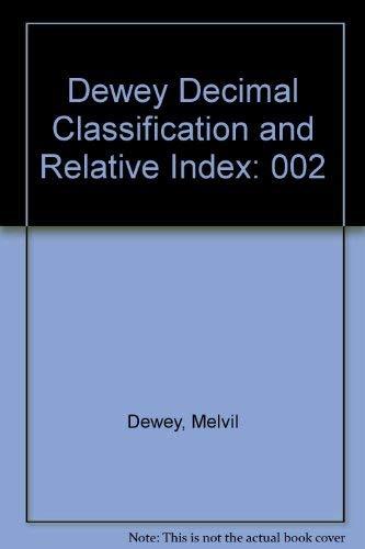 Dewey Decimal Classification and Relative Index: Dewey, Melvil