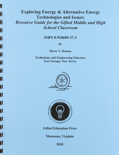 9780910609371: Exploring Energy & Alternative Energy Technologies and Issues: Resource Guide for the Gifted Middle and High School Classroom