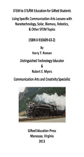 9780910609630: STEM to STEAM Education for Gifted Students: Using Specific Communication Arts Lessons with Nanotechnology, Solar, Biomass, Robotics, & Other STEM Topics