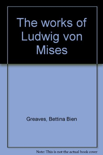 The Works of Ludwig von Mises.: Bien, Bettina.