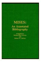 9780910614795: Mises: An Annotated Bibliography : A Comprehensive Listing of Books and Articles by and About Ludwig Von Mises