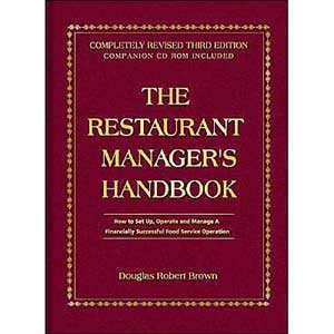 9780910627085: The Restaurant Manager's Handbook: How to Set Up Operate and Manage a Financially Successful Food Service Operation