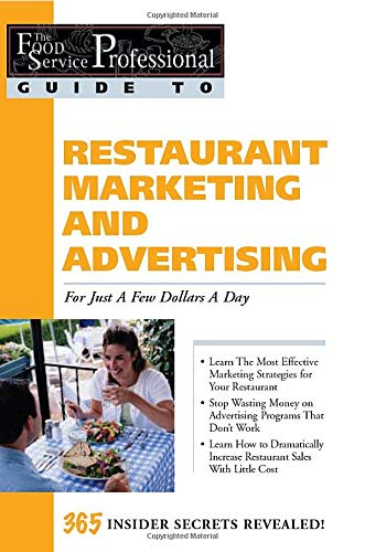 9780910627139: Food Service Professionals Guide to Restaurant Marketing and Advertising: For Just a Few Dollars a Day (Food Service Professionals Guide To, 3.)