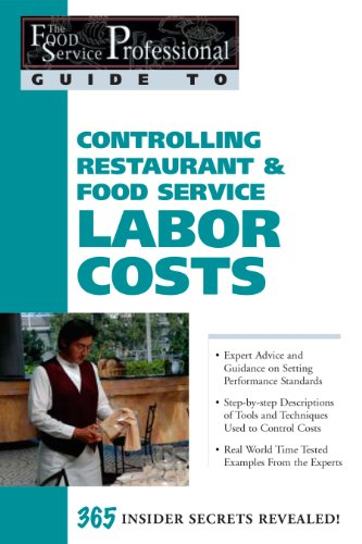 9780910627177: The Food Service Professional Guide to Controlling Restaurant & Food Service Labor Costs (The Food Service Professional Guide to, 7) (The Food Service Professionals Guide To)
