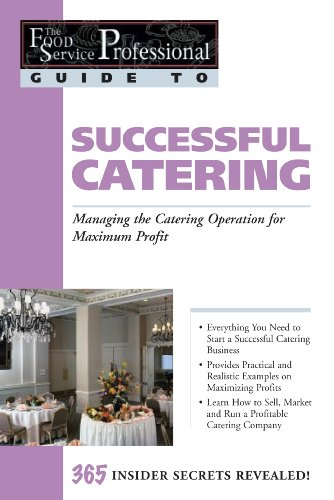 The Food Service Professional Guide to Successful Catering: Managing the Catering Opeation for ...