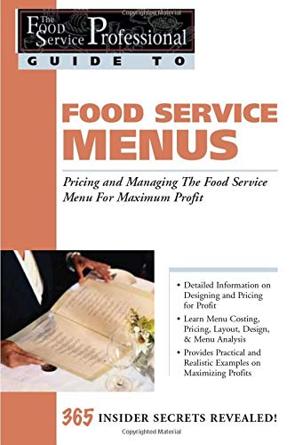 9780910627238: Food Service Menus: Pricing and Managing the Food Service Menu for Maximum Profit (Food Service Professionals Guide to)