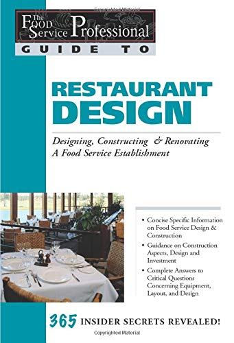 9780910627245: The Food Service Professionals Guide to Restaurant Design: Designing, Constructing and Renovating a Food Service Establishment (Food Service Professionals Guide to)