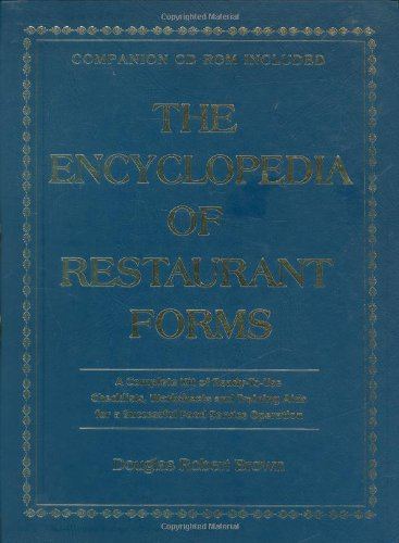 9780910627290: The Encyclopedia of Restaurant Forms: A Complete Kit of Ready-To-Use Checklists, Worksheets, and Training AIDS for a Successful Food Service Operation With Companion CD-ROM