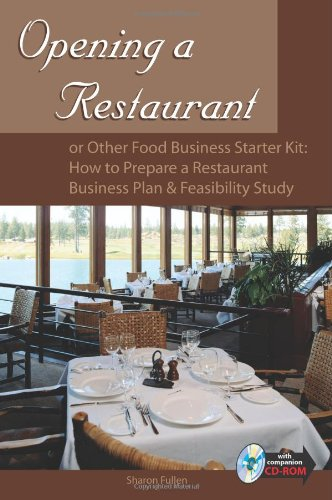 9780910627368: Opening a Restaurant or Other Food Business Starter Kit: How to Prepare a Restaurant Business Plan and Feasibility Study [With CDROM]