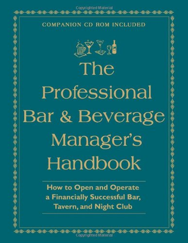 The Professional Bar & Beverage Manager's Handbook: Brown, Douglas R,
