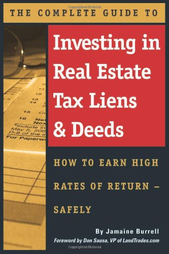9780910627733: The Complete Guide to Investing in Real Estate Tax Liens & Deeds: How to Earn High Rates of Return - Safely