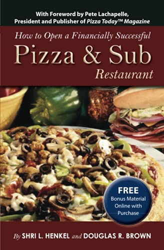 9780910627801: How to Open a Financially Successful Pizza and Sub Restaurant: Get Yourself a Slice of the Pie (How to Open & Operate a ...)
