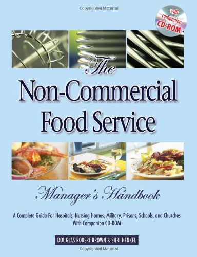 9780910627818: The Non-Commercial Food Service Manager's Handbook: A Complete Guide for Hospitals, Nursing Homes, Military, Prisons, Schools, And Churches With Companion CD-ROM