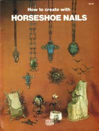 How to Create with Horseshoe Nails (Gembooks): n/a