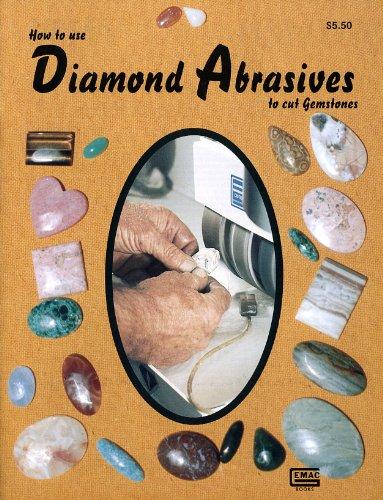 9780910652308: How To Use Diamond Abrasives to Cut Gemstones (Gembooks)
