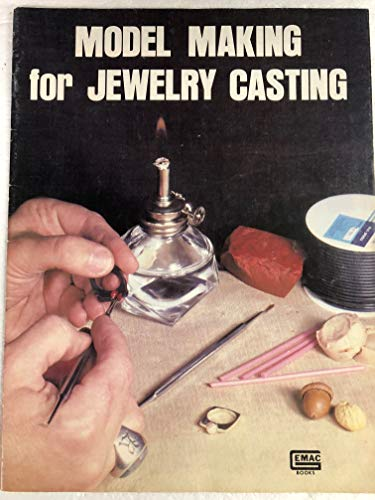 Model Making for Jewelry Casting: Richard D. Austin