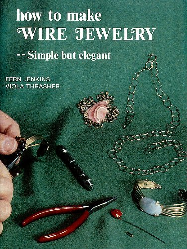 9780910652322: How To Make Wire Jewelry