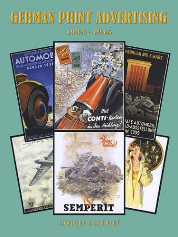 9780910667296: German Print Advertising, 1933-1945 [Hardcover] by Ray Cowdery, Josephine Cow...