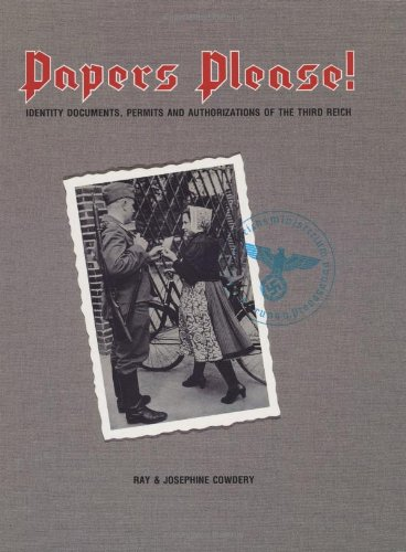 9780910667364: Papers Please!: Identity Documents, Permits and Authorizations of the Third Reich